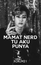 Mamat Nerd Tu Aku Punya! || Chanyeol by XOKLM21