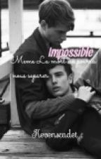 Impossible ( boyxboy) En Correction  by kervenscadet