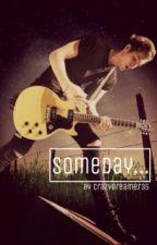 Someday... by CrazyDreamer35