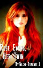 Rose Evans, Her Twin by Nashi-Dragneel1