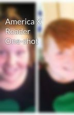 America X Reader One-shot by tyannapollard24