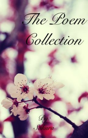 The Poem Collection by myrtlebeach45