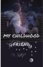 My Childhood Best Friend(Harry fan fic) by 1-direction-