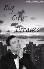 Big City Dreams by falloninlove
