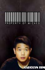 Property of WICKED by carolynkim765