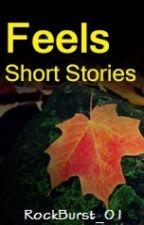 Feels Short Stories by RockBurst_01
