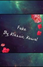 Fake | Draft by Kla727