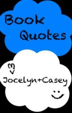Book Quotes by caseyjoceyhehe