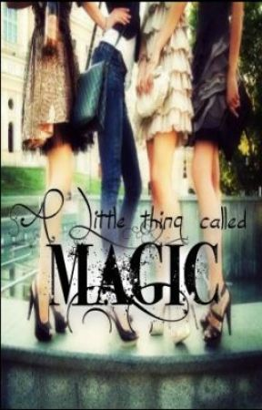 A Little thing Called Magic by theeyecatchers