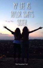my life as taylor swift's sister by taylenahaylor