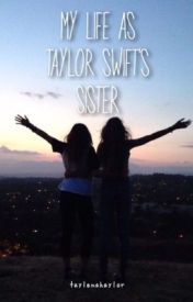Life as Taylor Swift's sister by taylenahaylor