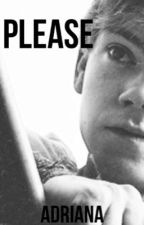 Please (Newt fanfic || The Maze Runner)  by LivingInMoonlight