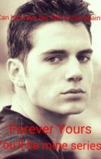 Forever Yours (You'll Be Mine Series) by baldbr68
