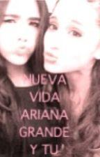 Nueva Vida (Ariana Grande y Tu) by mina_tw