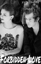 Forbidden Love (Harry Styles FF) by juliaaaaaxh