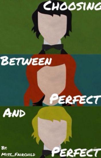 Choosing Between Perfect & Perfect