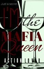Just A Secret. Im The Mafia Queen by ActionLover11