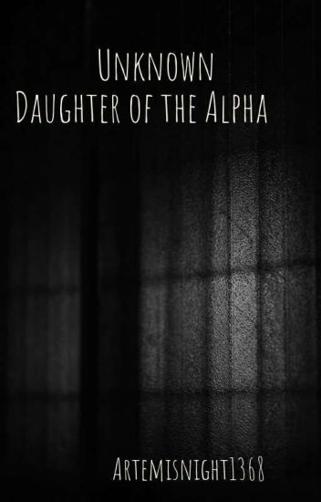 Unknown Daughter of the Alpha