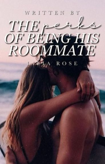 The Perks Of Being His Roommate (Book #1)