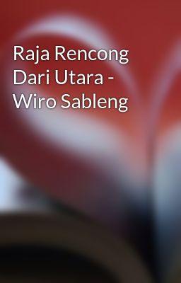 Raja Rencong Dari Utara - Wiro Sableng