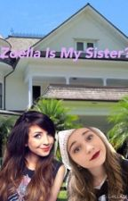 Zoella is my sister? by jordanxbond