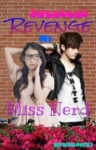 Sweetest Revenge ni Miss Nerd
