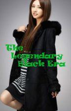 The Legendary Black Era by angeweirdy07