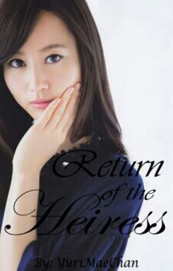Return of the Heiress (Under Revision)