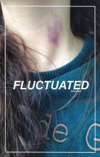 fluctuated [l.h] by flagrance