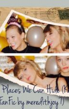 I Know Places We Can Hide (Kaylor FanFic) by meredithjoy7
