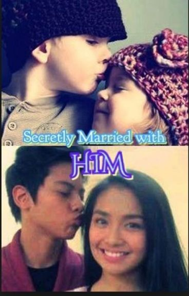 Secretly Married with HIM (kathniel)