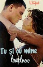 Tu şi cu mine by laaalmn