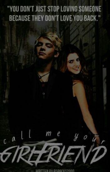 Call Me Your Girlfriend! {Raura}
