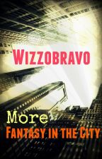 More Fantasy in the City by wizzobravo