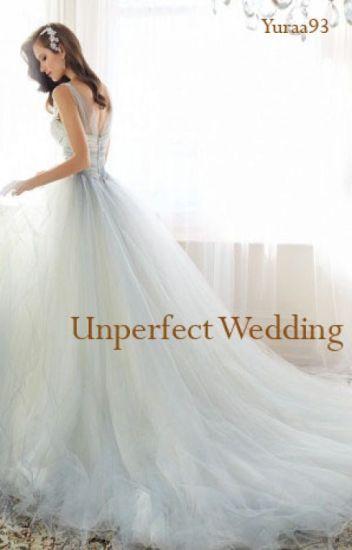 Unperfect Wedding [Dua Hati]