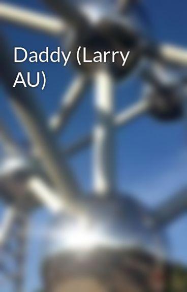 Daddy (Larry AU)