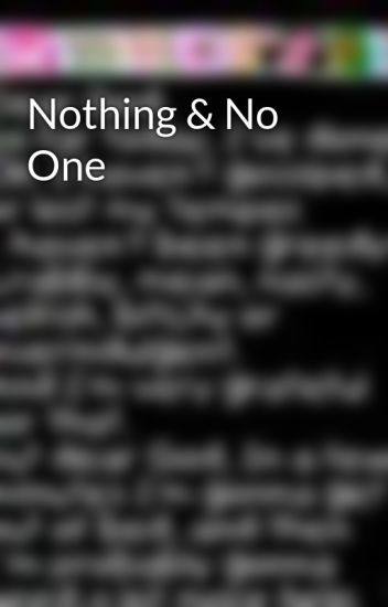 Nothing & No One