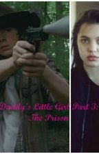 Daddy's Little Girl Part 3: The Prison by O-Brosey