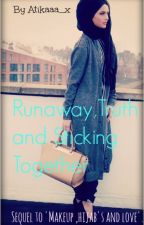 Runaway, Truth and Sticking together by Atikaaa_x