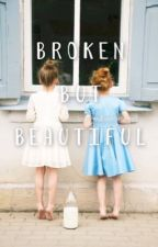 Broken But Beautiful: A Taylor Swift FanFiction by readlikeaswiftie