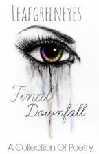 Final DownFall by Leafgreeneyes