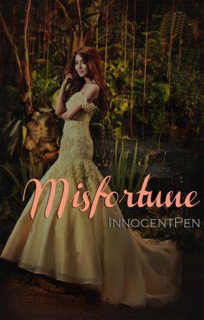 MISFORTUNE (KathNiel) by InnocentPen