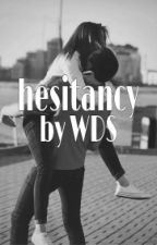 HesiTancY by writerdreamsspace