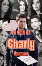 La vida de Charly Donovan by cmrs92
