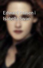 Edward Masen i Isabella Swan by Bell93
