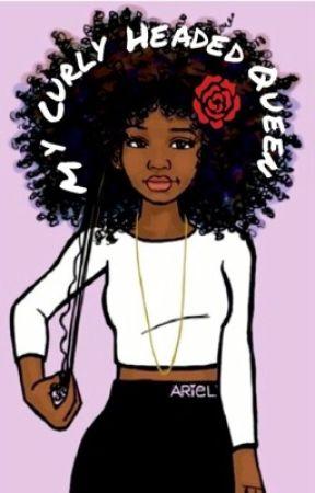 My Curly Headed Queen (BWWM) by Gabbiiie