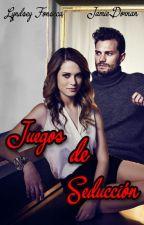 JUEGOS DE SEDUCCIÓN by LindaParrales