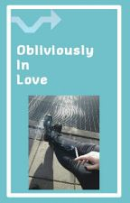 Obliviously In Love by btskeybum
