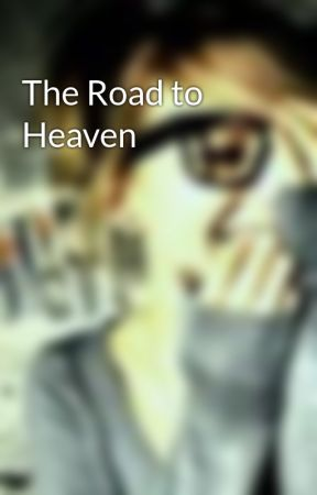 The Road to Heaven by EternalxxPhantasm