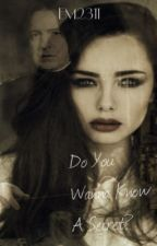 Do You Wanna Know A Secret? (Voldemort's Sister's Story) (ON HOLD) by Em2311